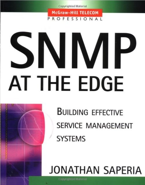 SNMP at the Edge - Building Effective Service Management Systems- Jonathan Saperia- 0639785336501- Amazon.com- Books.clipular